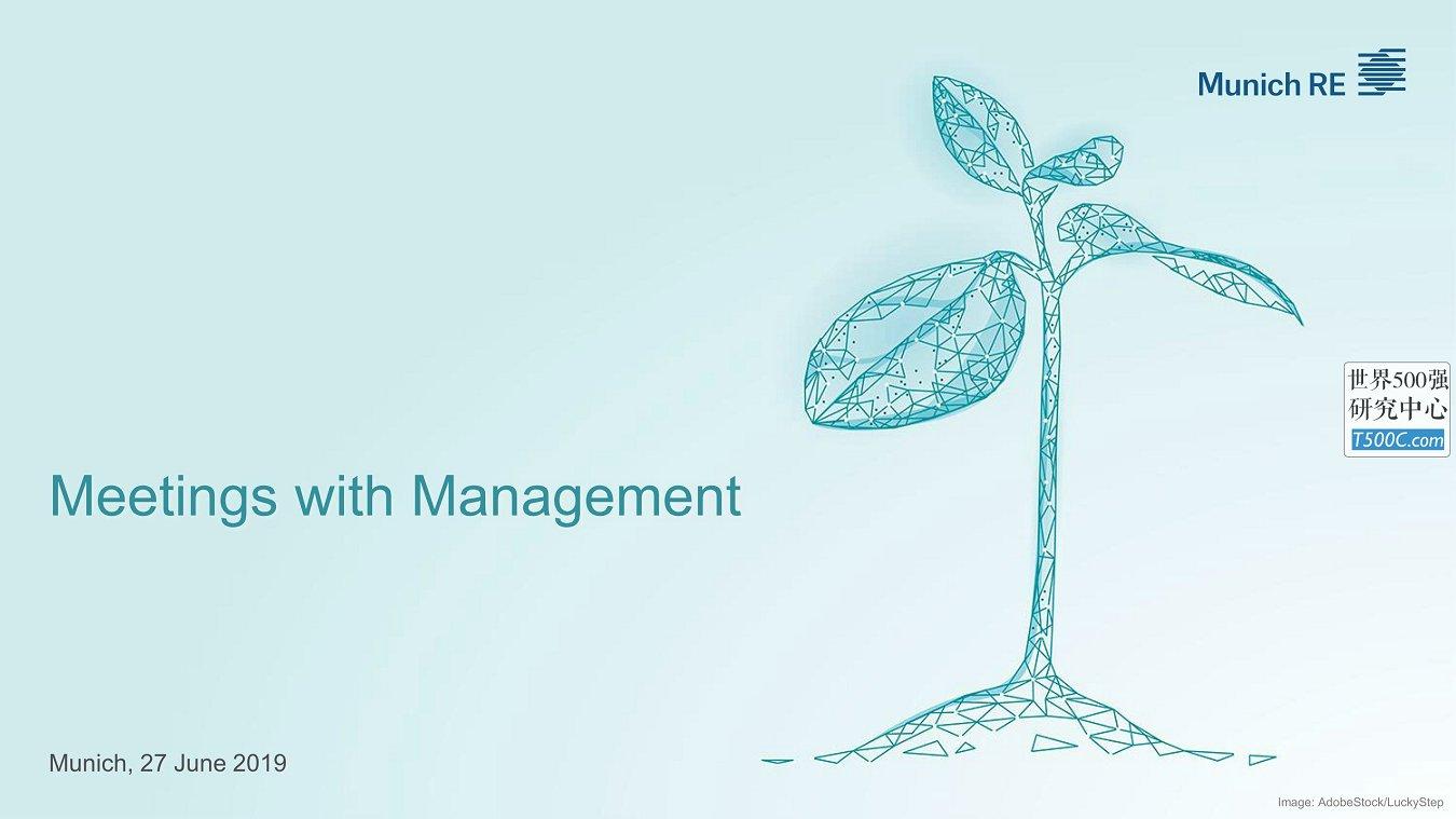 慕尼黑再保险MunichRe_PPT样式_2019_T500C.com_Meetings-with-Management.pdf